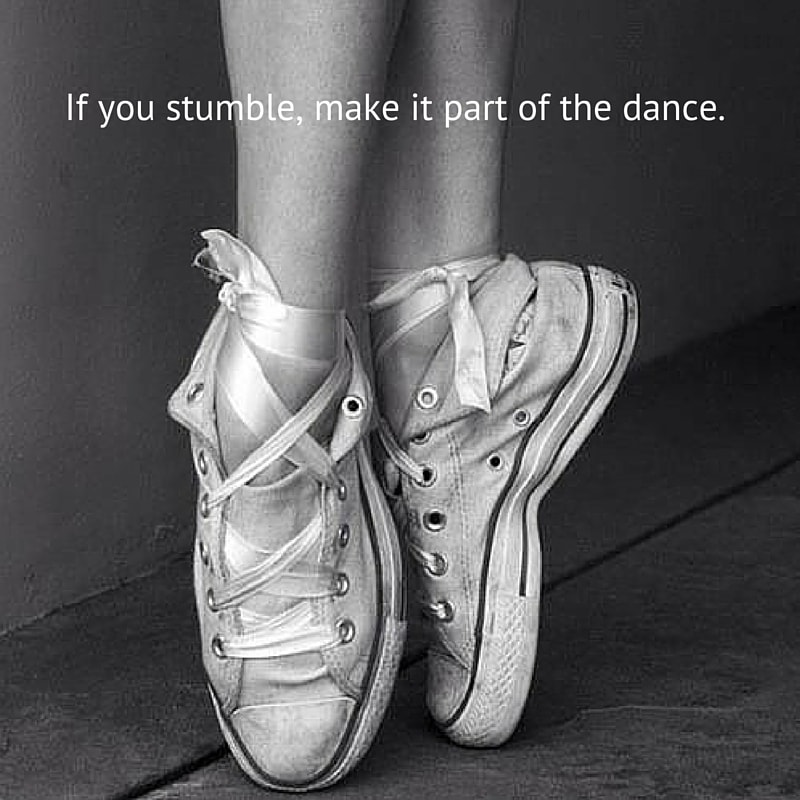 If-you-stumble-make-it-part-of-the-dance.-min