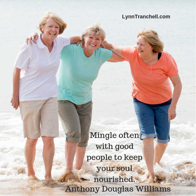 Mingle often with good people to keep your soul nourished. Anthony Douglas Williams