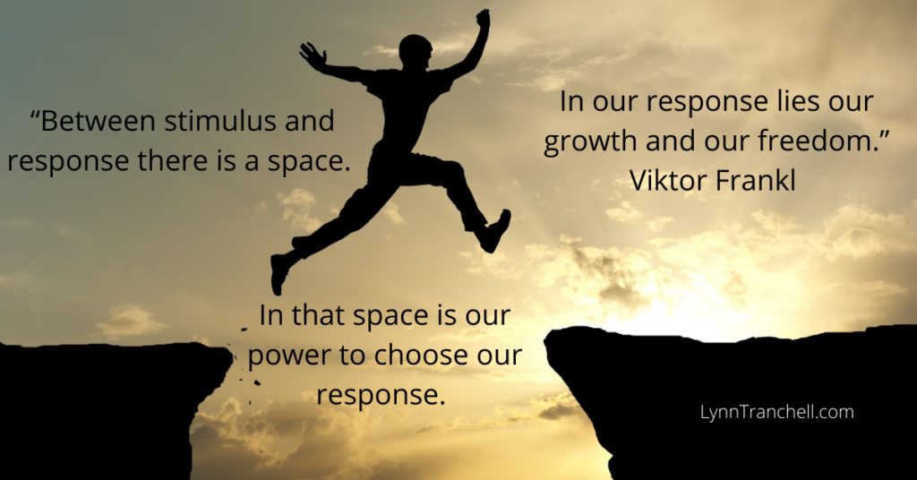 Viktor Frankl quote about choosing you response